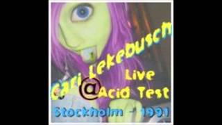Cari Lekebusch @ Acid Test, Stockholm 1991