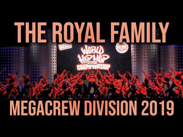 THE ROYAL FAMILY - MEGACREW DIVISION 2019
