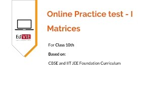Take Practice Tests - Matrices for Class 10th CBSE Mathematics