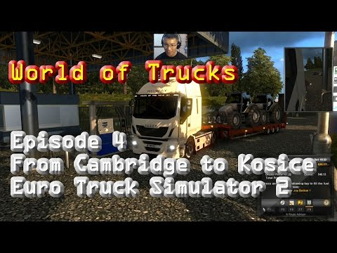 World of Trucks Ep4 From Cambridge to Kosice (ETS2)