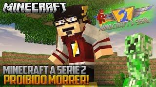 Minecraft: A Serie 2 -  PROIBIDO MORRER! ‹ 01 / AM3NIC ›