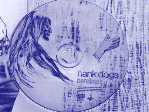 Hank Dogs - One from Your Head.