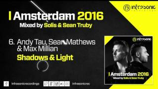 #6. Andy Tau, Sean Mathews & Max Millian - Shadows & Light (Amsterdam 2016: Solis & Sean Truby)