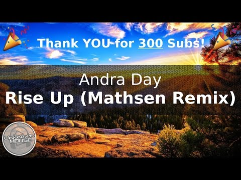 Andra Day - Rise Up (Mathsen Remix) [Thank YOU for 300 Subs!]