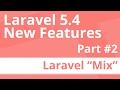 Part 2: Laravel Mix [Laravel 5.4 New Features]