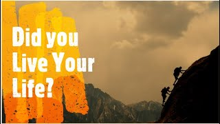 Did You Live Your Life? ~ Best Motivation ~ Inspirational Video