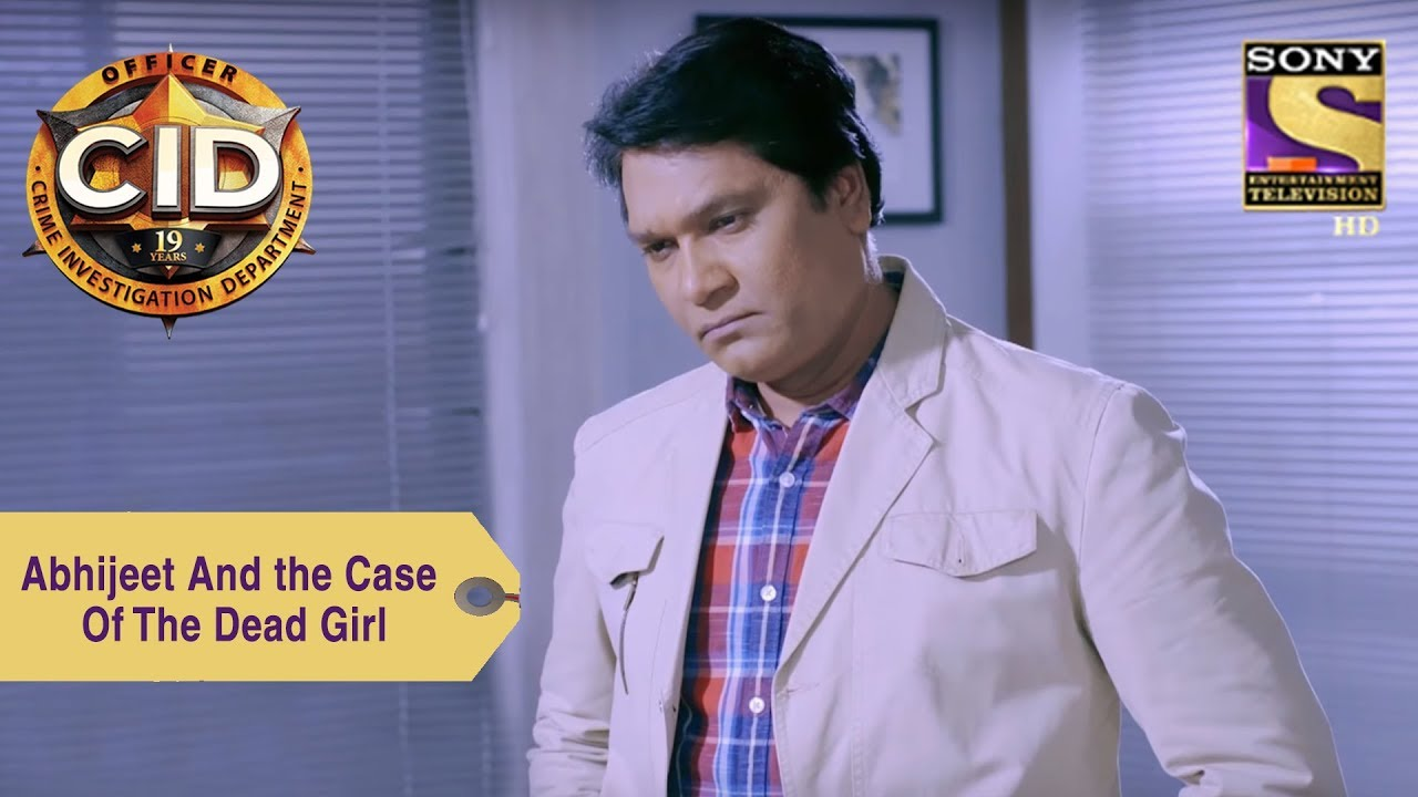Your Favorite Character | Abhijeet And the Case Of The Dead Girl | CID