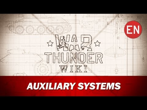 War Thunder Wiki | Auxiliary systems