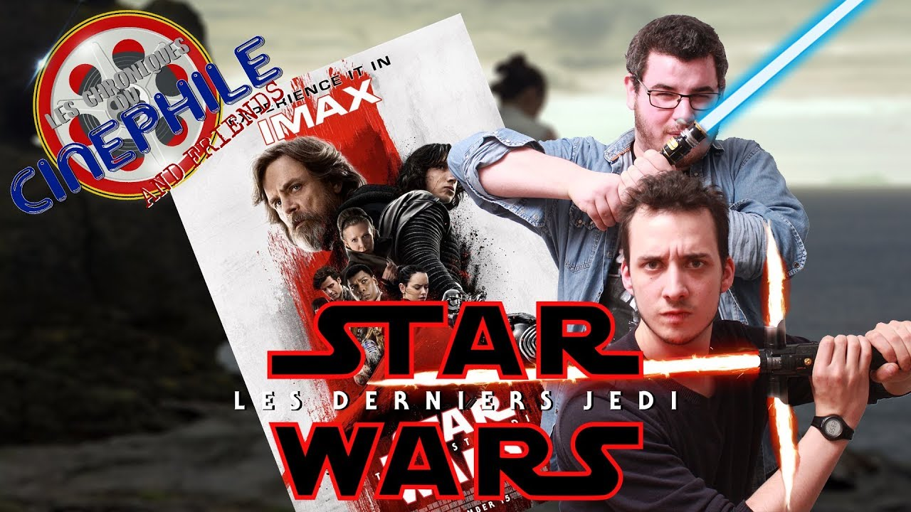 Les chroniques du cinéphile - Star Wars VIII - Les Derniers Jedi (Feat F-X Faucon)