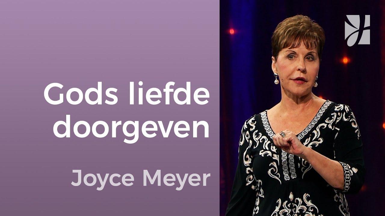 Geef Gods liefde door – Joyce Meyer – Relaties laten werken
