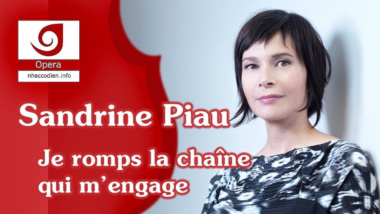 [Sandrine Piau] Je romps la chaîne qui m'engage