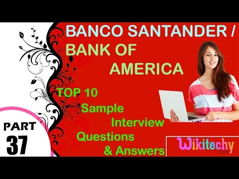 banco santander | bank of america top most interview questions and answers for freshers/experienced