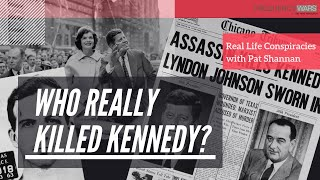 Who REALLY Killed JFK  And Other Real Life Conspiracies with Pat Shannan