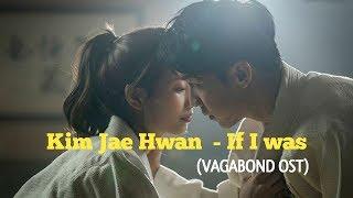 (SUB INDO) Kim Jae Hwan  - If I was (VAGABOND OST) - Easy Lyrics