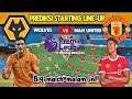 Wolves vs Manchester United ~ Prediksi Starting Lineup