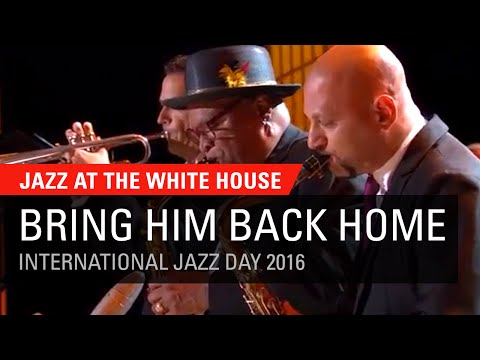 Bring Him Back Home Nelson Mandela  Jazz at The White House