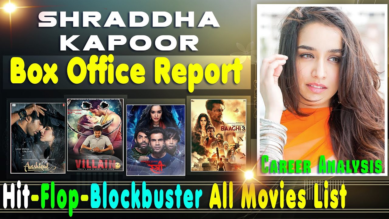 Shraddha Kapoor Box Office Collection Analysis Hit and ...