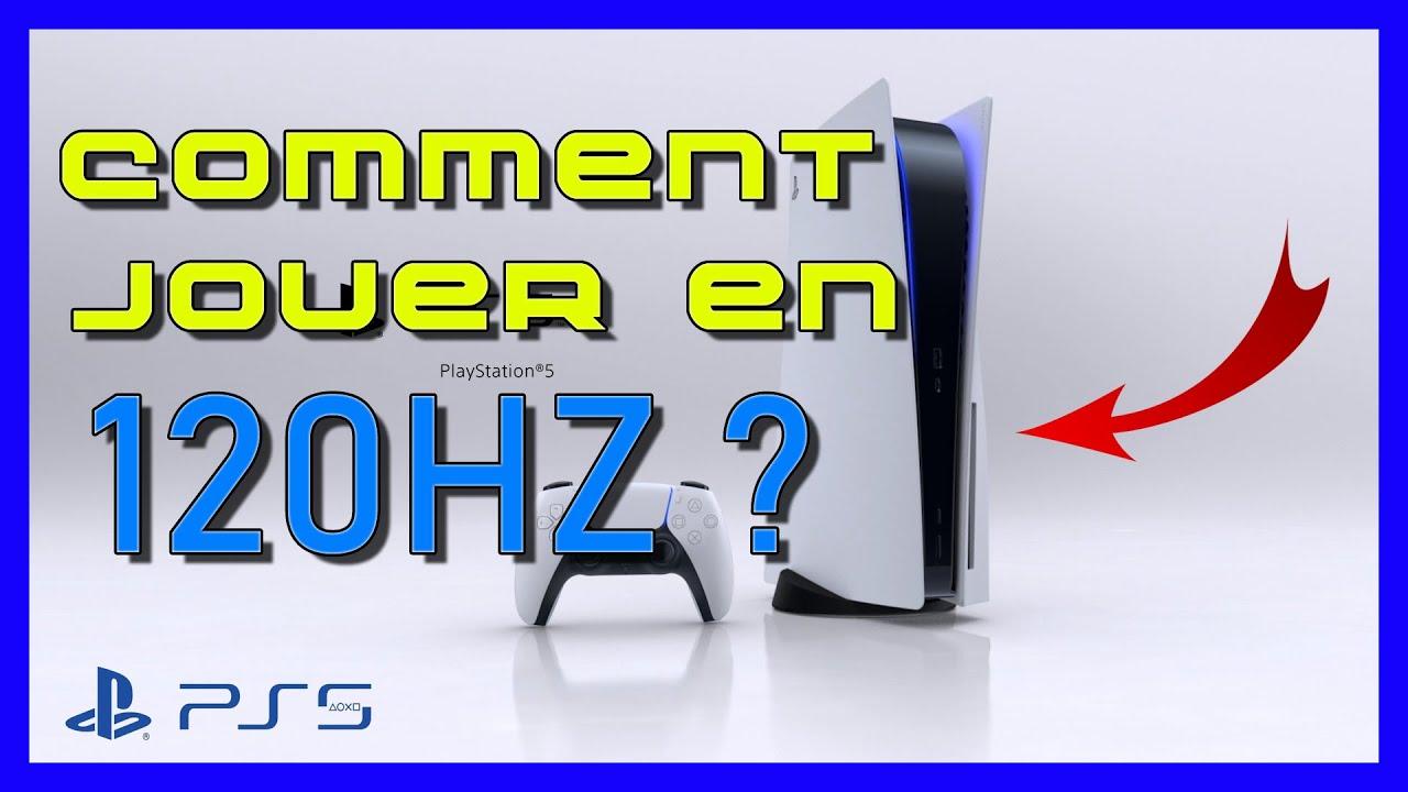 COMMENT JOUER EN 120 HZ SUR PS5 ?