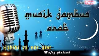 Habibi ya nur aini - Wafiq Azizah Karaoke tanpa Vokal