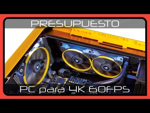 Presupuesto PC Gaming 4K 60FPS Ultra con monitor 4K - 2017 en Español