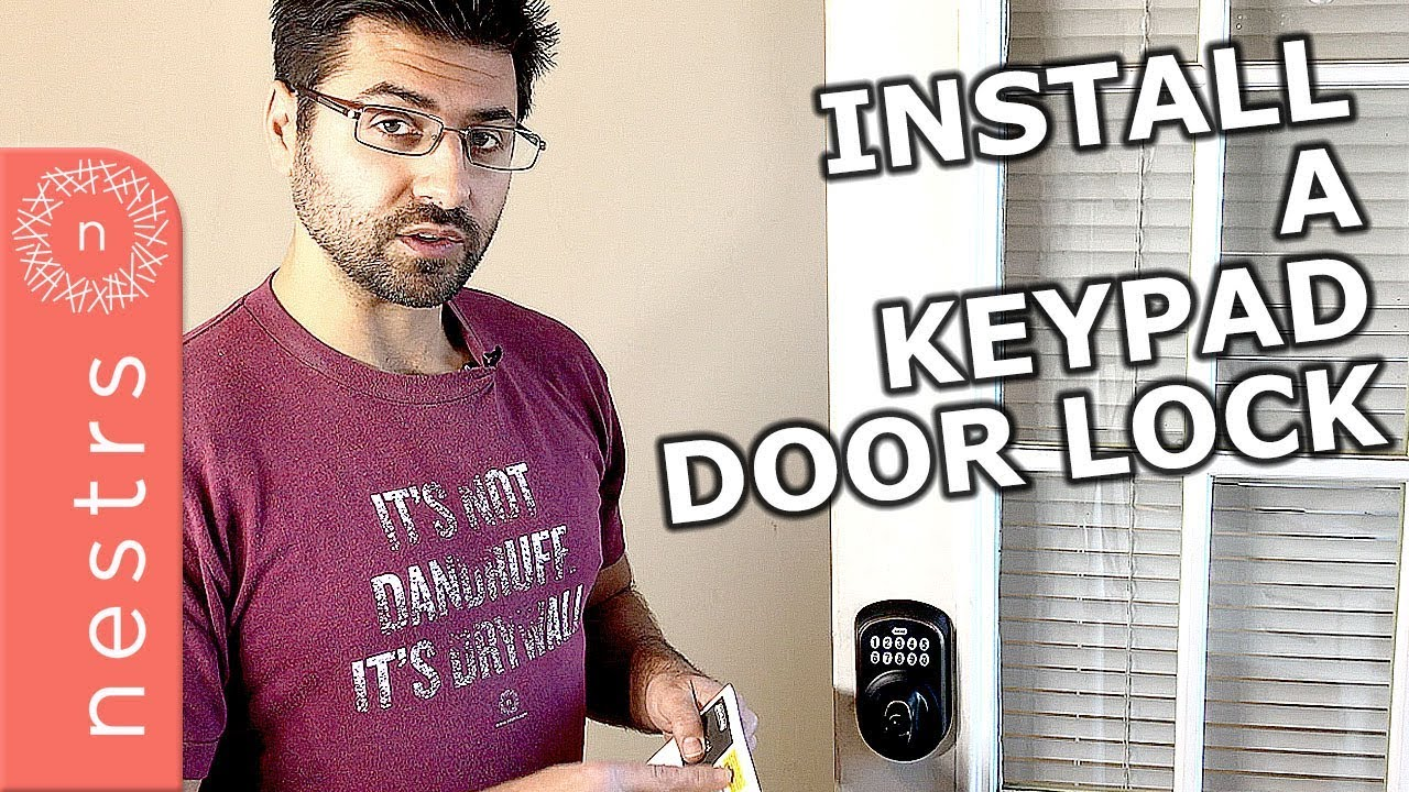 How To Install A Keypad Door Lock From Schlage Nestrs