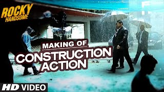 CONSTRUCTION ACTION (Making) | Rocky Handsome | John Abraham, Nishikant Kamat, Shanker Raman