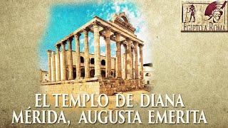 TEMPLO ROMANO DE DIANA MERIDA