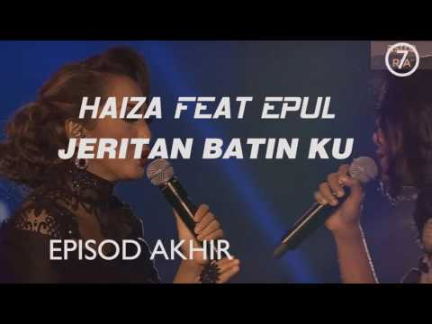 Duo star Episod Akhir| Haiza & Epul |Lagu pertama | Duo star Episod Akhir