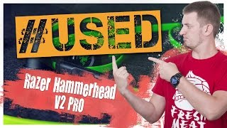#USED! СЛОМАЛИСЬ Razer Hammerhead Pro V2!