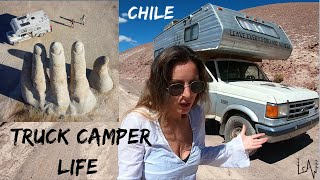 TRUCK CAMPER LIFE CHILE // Boondocking at la Mano del Desierto - Overlanding South America