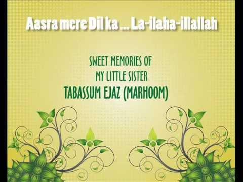 Aasra mere dil ka La-ilaha-illallah - Tabassum Ejaz (Marhoom)