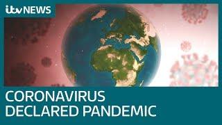 Coronavirus Now Pandemic As Uk Death Toll Rises | Itv News