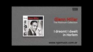 Glenn Miller - I dreamt I dwelt in Harlem