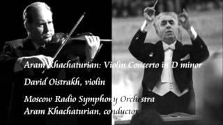 Khachaturian: Violin Concerto in D minor - Oistrakh / Khachaturian / Moscow Radio Symphony Orchestra