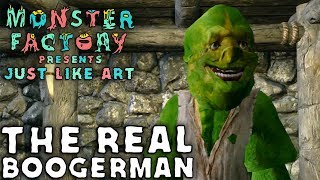 monster factory presents just like art the real boogerman