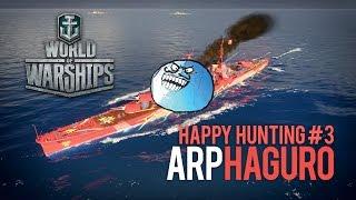 ARP HAGURO Happy Hunting #3 (World of Warships)