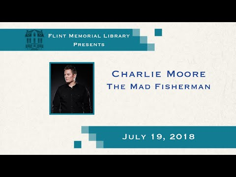 Flint Memorial Library - Charlie Moore The Mad Fisherman  (07/19/18)