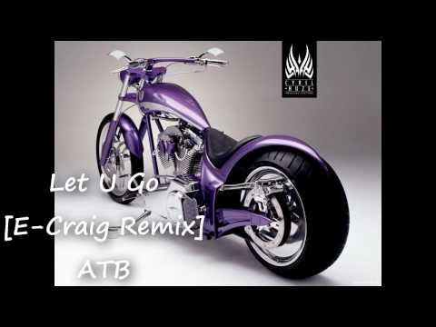 Let U Go [E-Craig Mix] - ATB