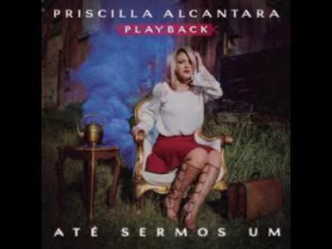 Priscilla Alcântara Meu Primeiro Amor Playback