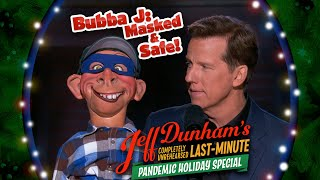 Bubba J: Masked & Safe! | JEFF DUNHAM'S COMPLETELY UNREHEARSED LAST-MINUTE PANDEMIC HOLIDAY SPECIAL