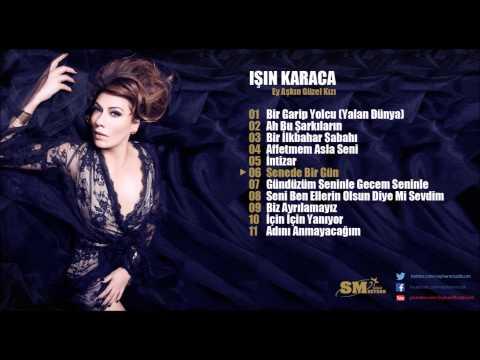 Işın Karaca - Ey Aşkın Güzel Kızı (Albüm Tanıtım)