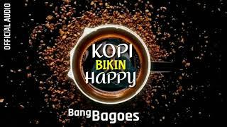 Bang Bagoes - Kopi Bikin Happy (Kopi Indonesia) (Official Audio)