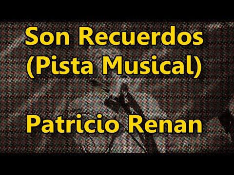 Pista Musical: Son Recuerdos - Patricio Renan (Karaoke)
