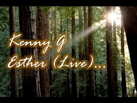 Kenny G - Esther  (Live)