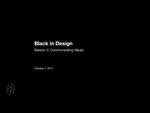 Black in Design: Session 2, Communicating Values