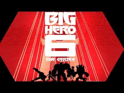 Main Title | Big Hero 6 The Series | Disney XD