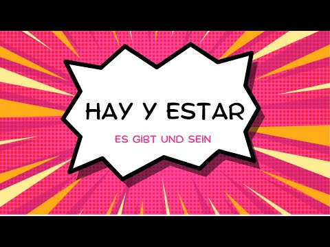 17. Spanisch Lernen: HAY Und ESTAR (es Gibt Und Sein)