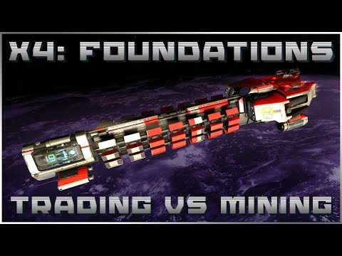 X4: Foundations - Trading vs Mining
