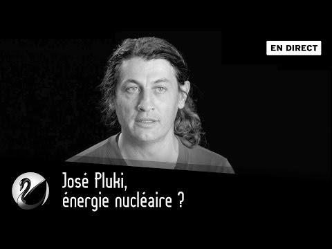 Énergie nucléaire ? José Pluki [EN DIRECT]