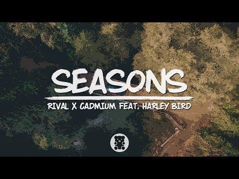 Rival x Cadmium - Seasons (feat. Harley Bird) (Lyrics Video)